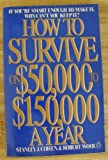 img - for How to Survive on $50,000 to $150,000 a Year by Cohen S. J. Wool R. (1985-04-02) Paperback book / textbook / text book