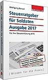 Steuerratgeber für Soldaten: Ausgabe 2017 - für Ihre Steuererklärung 2016; Die Steuererklärung selbst machen; Walhalla Rechtshilfen