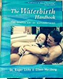 img - for The Waterbirth Handbook: The Gentle Art of Waterbirthing by Roger Lichy (1992-05-24) book / textbook / text book