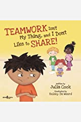 Teamwork Isn't My Thing, and I Don't Like to Share!: Classroom Ideas for Teaching the Skills of Working as a Team and Sharing (Best Me I Can Be!) Paperback