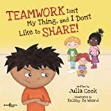 Download Teamwork Isn't My Thing, and I Don't Like to Share! (Best Me I Can Be!) in PDF ePUB Free Online