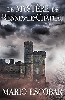 Le mystère de Rennes-le-Château (French Edition) by [Escobar, Mario]