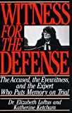 img - for Witness for the Defense: The Accused, the Eyewitness and the Expert Who Puts Memory on Trial book / textbook / text book