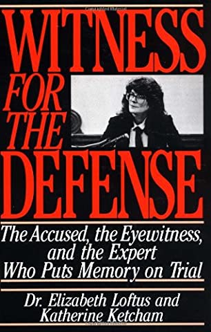 Witness for the Defense: The Accused, the Eyewitness and the Expert Who Puts Memory on Trial (Cultural Defense)