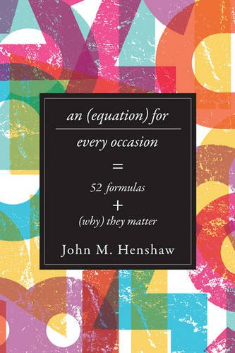 An Equation for Every Cause: Fifty-Two Formulas and Why They Matter