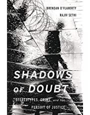 Shadows of Doubt: Stereotypes, Crime, and the Pursuit of Justice