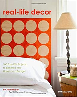 real life decor 100 easy diy projects to brighten your home on a