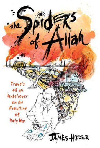 Download The Spiders of Allah: Travels of an Unbeliever on the Frontline of Holy War pdf epub