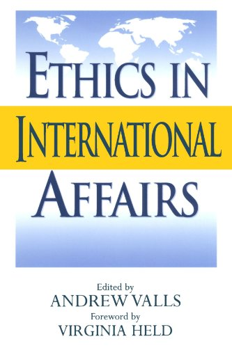 Ethics in International Affairs: Theories and Cases