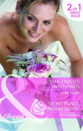 book cover of Star-Crossed Sweethearts / Secret Prince, Instant Daddy!