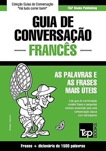 Guia de Conversação Português-Francês e dicionário conciso 1500 palavras (Portuguese Edition)
