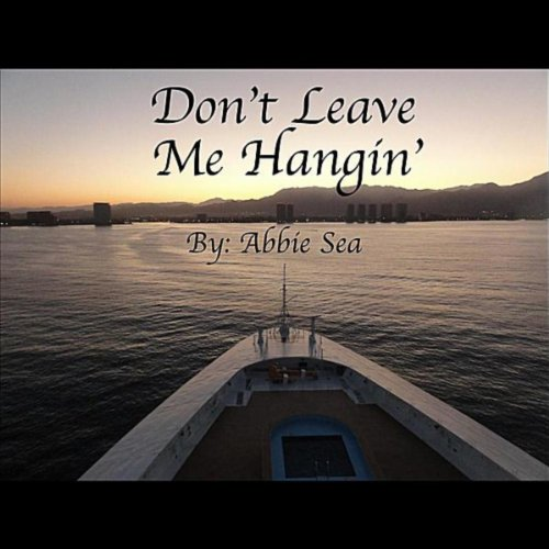 don 39 t leave me hangin 39 by abbie sea on amazon music. Black Bedroom Furniture Sets. Home Design Ideas