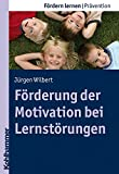 Förderung der Motivation bei Lernstörungen (Fördern lernen)