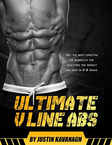 Ultimate V Line Abs - Effective Ab Workouts For Sculpting The Perfect 6 Pack in 6-8 Weeks