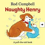 Naughty Henry (Pull the Tab Book)