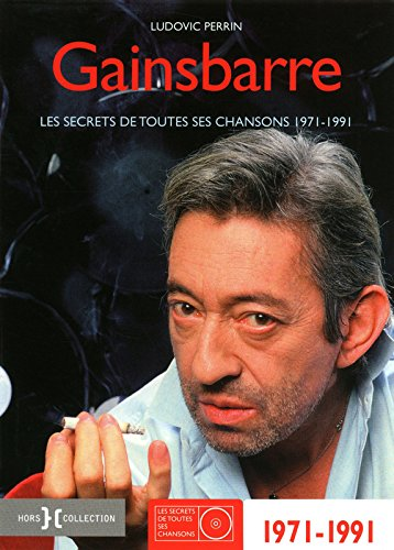 Gainsbarre 1971-1987 Relié – 8 mars 2012 Ludovic PERRIN Hors Collection 2258094135 Musique