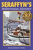 : Seraffyn's Mediterranean Adventure, 30th Anniversary Edition