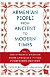 img - for The Armenian People from Ancient to Modern Times: Volume I: The Dynastic Periods: From Antiquity to the Fourteenth Century book / textbook / text book