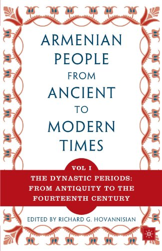 The Armenian People From Ancient to Modern Times, Volume I: The Dynastic Periods: From Antiquity to the Fourteenth Century