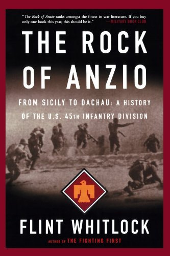 - The Rock Of Anzio: From Sicily To Dachau, A History Of The U.S. 45th Infantry Division