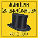 Arsène Lupin, gentleman cambrioleur Audiobook by Maurice Leblanc Narrated by Cyril Godefroy