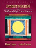 Classroom Management for Middle and High School Teachers 9780205578603