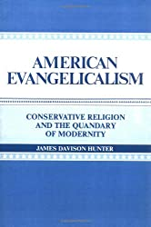 American Evangelicalism: Conservative Religion and the Quandary of Modernity