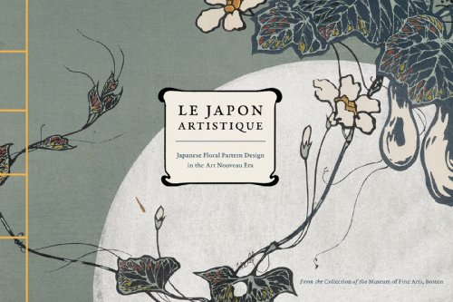 Motifs Art Nouveau (Le Japon Artistique: Japanese Floral Pattern Design in the Art Nouveau Era)