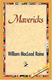 Mavericks, William MacLeod Raine, 1421893746