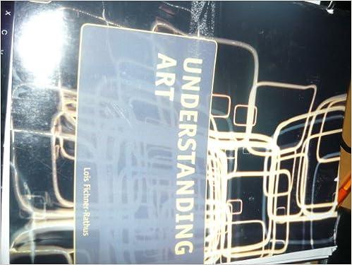 Understanding Art 10th Edition ART 111 Gaston College