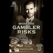 What the Gambler Risks | Kristina Knight