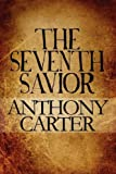 The Seventh Savior, Anthony Carter, 1451248776