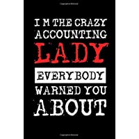 I'm The Crazy Accounting Lady Everybody Warned You About: Accounts Lady Secret Santa Blank Lined Note Book