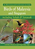 A Naturalists Guide to the Birds of Malaysia and Singapore: including Sabah & Sarawak (Naturalists Guides)