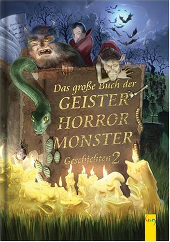 Das grosse Buch der Geister-, Horror-, Monster-Geschichten 2