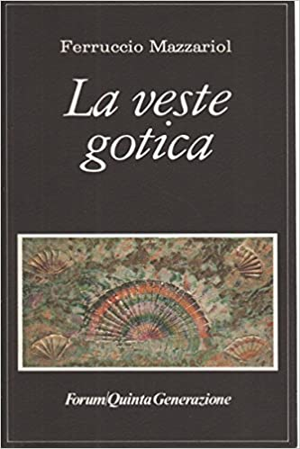 Libri Mazzariol La it Amazon Gotica Veste Ferruccio qHxYwSwUX