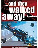 And They Walked Away!, Bruce Jones, 0760319448