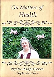 On Matters of Health: Psychic Insights Series (Psychic Insight Series Book 1)