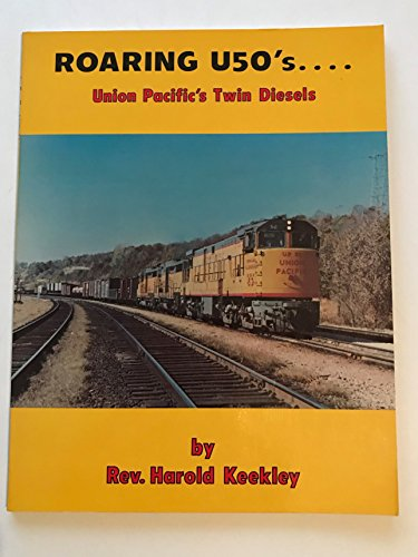 Roaring U50's. . . . Union Pacific's Twin Diesels ()