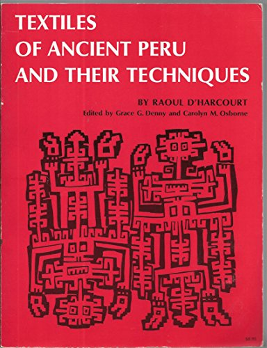 Textiles of Ancient Peru and Their
