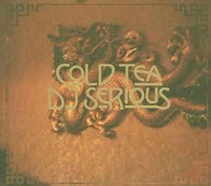 DJ Serious - Cold Tea