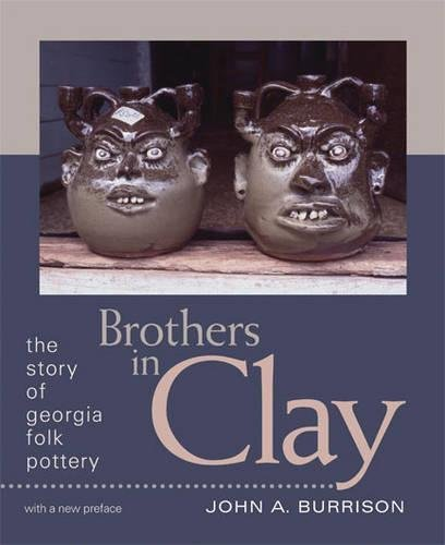 Brothers in Clay: The Story of Georgia Folk Pottery (Brown Thrasher Books Ser.)