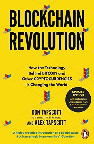 Blockchain Revolution: How the Technology Behind Bitcoin and Other Cryptocurrencies is Changing the World by [Tapscott, Don, Tapscott, Alex]