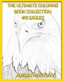 eagle coloring book - The Ultimate Coloring Book Collection #8 Eagles (Volume 8)