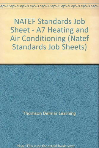 NATEF Standards Job Sheet - A7 Heating and Air Conditioning (Natef Standards Job Sheets)