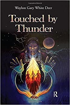 Touched by Thunder by Waylon Gary White Deer (2013-06-15)