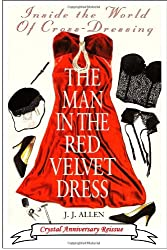 The Man In The Red Velvet Dress: Inside The World Of Cross-Dressing