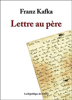kafka lettre au père Amazon.com: Lettre au père (French Edition) eBook: Franz Kafka  kafka lettre au père