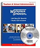 Workplace Spanish® for Teachers and School Administrators : Job-Specific Spanish and English, Sutula, Thomas C., 1930134479