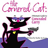 img - for The Cornered Cat: A Woman's Guide to Concealed Carry book / textbook / text book